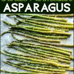 Fresh asparagus drizzled with olive oil and garlic and roasted with fresh parmesan cheese is a healthy and easy vegetable to accompany your favorite entree! #asparagus #roastedasparagus #roastedveggies #vegetables #healthyrecipes