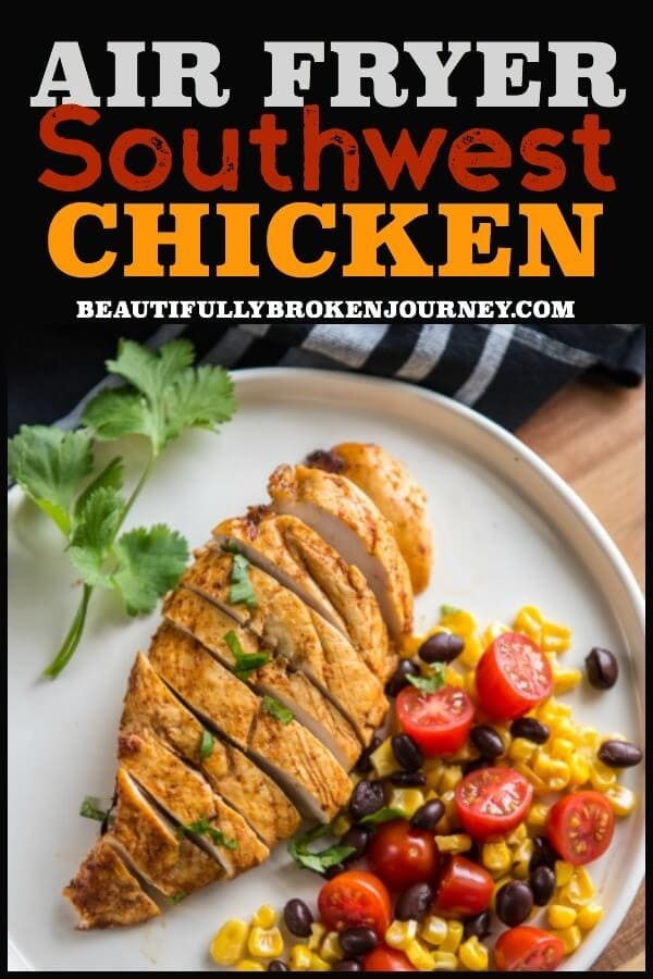 Simple, quick and full of flavor! This Air Fryer Southwest Chicken has a simple marinade and is so flavorful and juicy you'll never want chicken out of the oven again! #chicken #airfryerrecipes #airfryer #airfryerchicken #southwestchicken