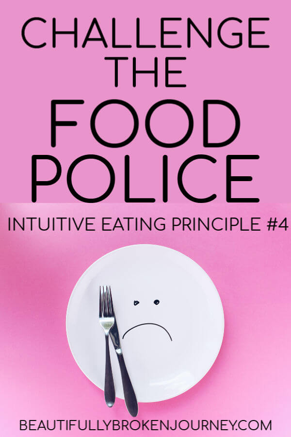 There are 10 principles of Intuitive Eating and the 4th Principle is Challenge the Food Police. #intuitiveeating #intuitiveeatingprinciples