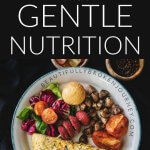 The 10th Intuitive Eating Principle is Honor Your Health with Gentle Nutrition. #intuitiveeating #nutrition