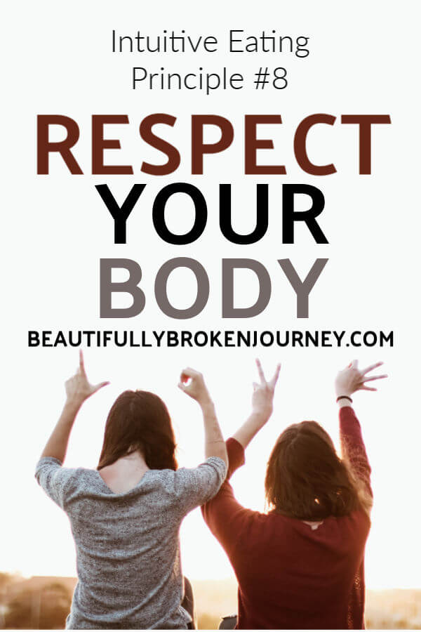 The 8th Intuitive Eating Principle is Respect Your Body. It discusses how to learn to nurture and care for your body and meet its basic needs. #intuitiveeating #respectyourbody