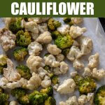 Roasted broccoli and cauliflower is the perfect side dish to prepare ahead of time if you want to have healthy options on hand! #roastedveggies #roastedbroccoli #roastedcauliflower